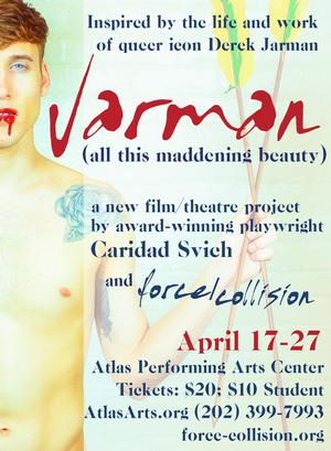 force/collision Presents JARMAN (ALL THIS MADDENING BEAUTY), Now thru 4/27