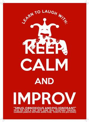 LEARN TO LAUGH WITH: KEEP CALM AND IMPROV Comes to London, Edinburgh Fringe, Summer 2014