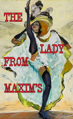 Classics in the Park Presents THE LADY FROM MAXIM'S, 8/9-17