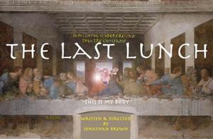 Something Underground Theatre Brings THE LAST LUNCH to Brighton Fringe Tonight