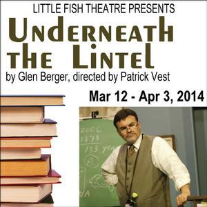 Little Fish's UNDERNEATH THE LINTEL Opens 3/12