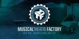 Musical Theatre Factory to Send Two Shows to TheatreWorks Palo Alto  New Works Festival, 8/9-17