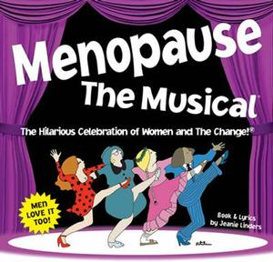MENOPAUSE THE MUSICAL Makes Stoneham Theatre Debut, Now thru 6/29
