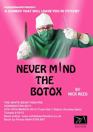 Never Mind The Botox by Nick Reed and Starring Ewen Mackintosh Set for White Bear Theatre March 2014