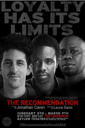 Iama Theatre Presents THE RECOMMENDATION, Now thru 3/9