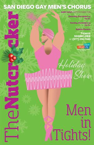 Tickets to San Diego Gay Men's Chorus' THE NUTCRACKER (MEN IN TIGHTS!) Now on Sale