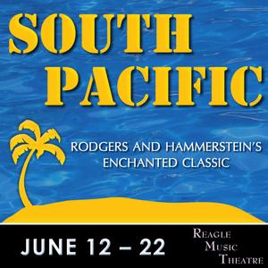 SOUTH PACIFIC, ME AND MY GIRL and SINGIN' IN THE RAIN Set for Reagle Music Theatre's 46th Summer Season