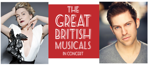 Louise Dearman and Jon Robyns to Headline THE GREAT BRITISH MUSICALS at the St. James Theatre, Today and Tomorrow