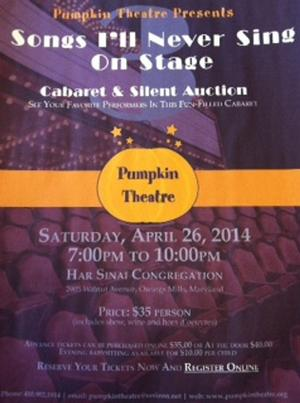 Pumpkin Theatre to Host SONGS I'LL NEVER SING ON STAGE Fundraiser, 4/26