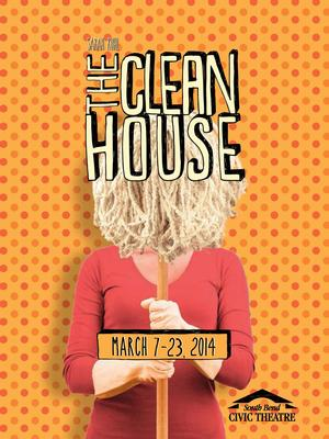 South Bend Civic Theatre to Present THE CLEAN HOUSE, 3/7-23