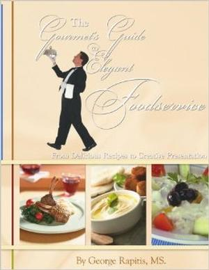 George Rapitis's 'The Gourmet's Guide to Elegant Foodservice' Out Now on Amazon