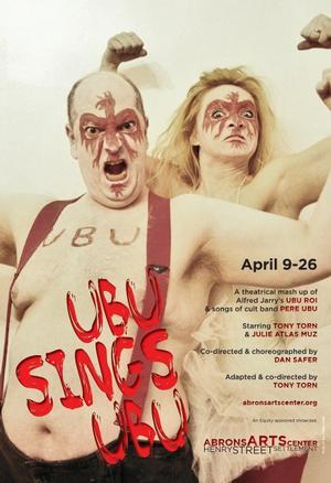 UBU SINGS UBU Comes to the Abrons Arts Center, 4/9-26