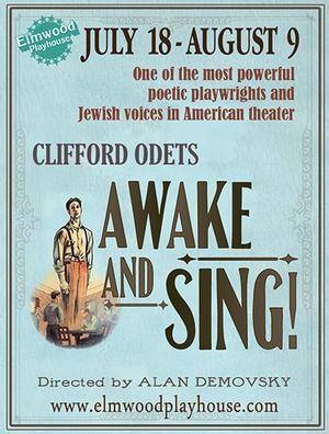 Elmwood Playhouse Presents AWAKE AND SING, Now thru 8/9