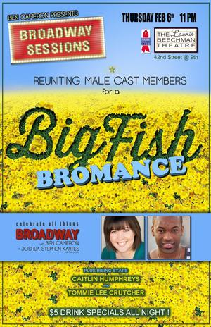 BROADWAY SESSIONS to Host BIG FISH 'Bromance' Reunion Show, 2/6