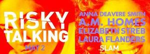 Anna Deavere Smith and A.M. Homes Set for RISKY TALKING #2 at SLAM, 5/2