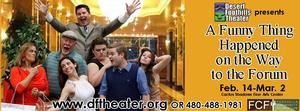 Desert Foothills Theater to Present A FUNNY THING HAPPENED ON THE WAY TO THE FORUM, 2/14-3/2