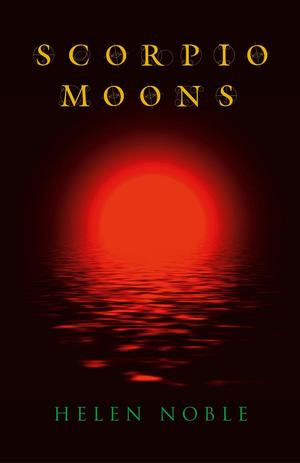 SCORPIO MOONS, a Collection of Dark and Secretive Tales, to be Released August 2014