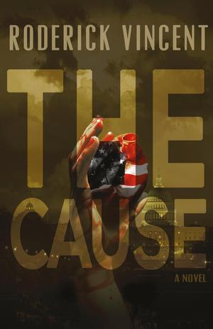 Roundfire Books to Release THE CAUSE by Roderick Vincent, 11/26