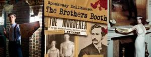 Tickets on Sale thru July 2014 for SPEAKEASY DOLLHOUSE: THE BROTHERS BOOTH at The Players Club