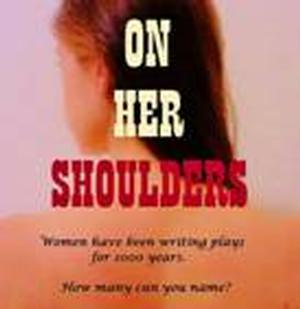 On Her Shoulders to Stage A BOLD STROKE FOR A WIFE Reading, 12/16