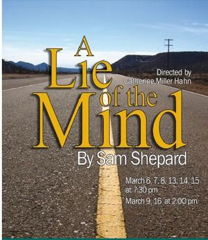 Prescott Center for the Arts Presents THE LIE OF THE MIND, Now thru 3/16