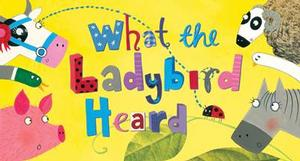 Julia Donaldson's WHAT THE LADYBIRD HEARD Plays Richmond and Cadogan Hall For London Summer Season