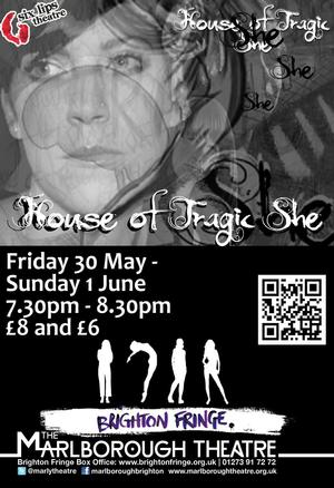 Six Lips Theatre to Present HOUSE OF TRAGIC SHE, 30 May-1 June