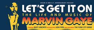 LET'S GET IT ON - THE LIFE AND MUSIC OF MARVIN GAYE to Open May 13 at The Athenaeum Theatre