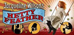 Jacqueline Wilson's HETTY FEATHER to Open 5 April at Rose Theatre Kingston Ahead of UK Tour