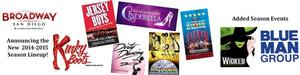 KINKY BOOTS, CINDERELLA, MOTOWN, PIPPIN and More Set for Broadway/San Diego's 2014-15 Season