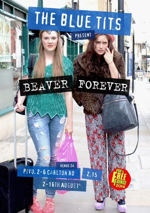 The Blue Tits Present BEAVER FOREVER at the Edinburgh Fringe