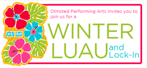 Olmsted Performing Arts Center to Host Mid-Winter Luau & Lock-In, 1/24