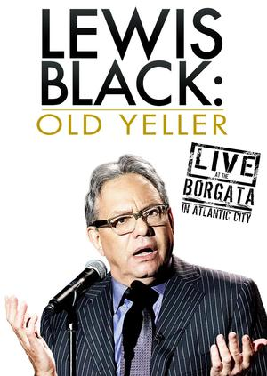 LEWIS BLACK: OLD YELLER (Live at the Borgata in Atlantic City) Out Today on DVD