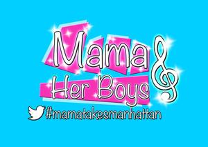 MAMA AND HER BOYS Begins Performances Tonight at Sophies at Broadway