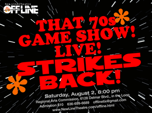 New Line Theatre Off Line Presents 3rd Annual THAT 70s GAME SHOW! LIVE! STRIKES BACK! Tonight