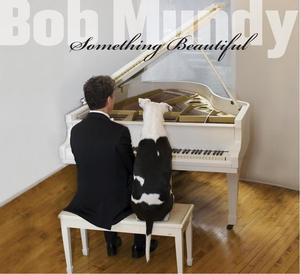 Bob Mundy to Celebrate Release of Debut Album SOMETHING BEAUTIFUL, 9/15 at the Laurie Beechman