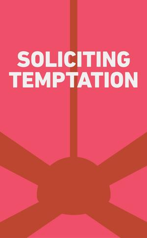 Tarragon Premieres SOLICITING TEMPTATION, Now thru 5/4