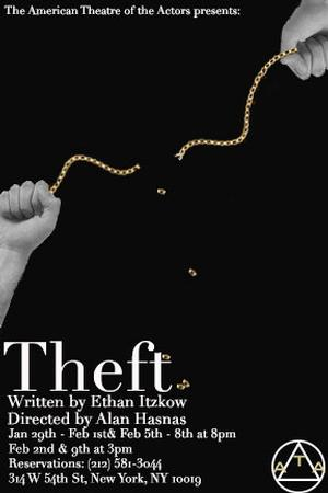 THEFT Returns to the American Theatre of Actors, 1/29-2/9