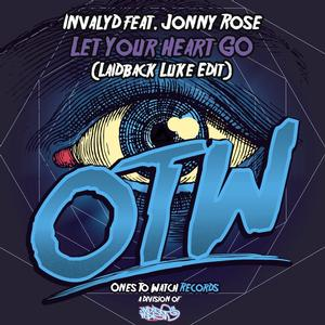Invalyd feat. Jonny Rose 'Let Your Heart Go' Out Now on Ones to Watch Records