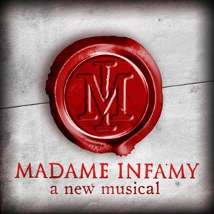 MADAME INFAMY Plays NYMF, Now thru 7/27