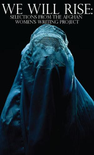 Know Theatre Presents WE WILL RISE: SELECTIONS FROM AFGHAN WOMEN'S WRITING PROJECT This Weekend