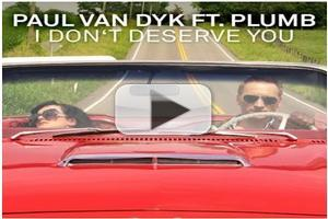 VIDEO: DJ Paul Van Dyk Unveils New Video 'I Don't Deserve You' - Featuring Plum!