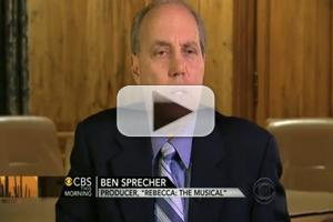 STAGE TUBE: REBECCA Producer Ben Sprecher Speaks Out on CBS THIS MORNING