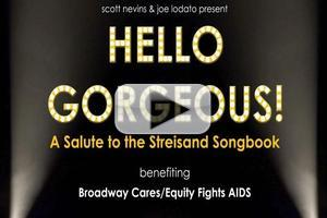STAGE TUBE: Lorna Luft, Ann Hampton Callaway, Nick Adams & Many More Perform at HELLO GORGEOUS!