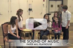 BWW TV: Meet the Cast of Paper Mill Playhouse's THE SOUND OF MUSIC- Plus a Performance Preview!