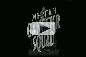 VIDEO: New GANGSTER SQUAD Behind-the-Scenes Featurette