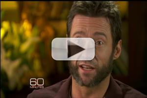 STAGE TUBE: Watch Hugh Jackman on 60 Minutes - Tears & Chat About Career, LES MIS, BOY FROM OZ, Wolverine & More