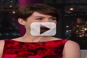 VIDEO: Anne Hathaway Talks LES MIS on 'Letterman'