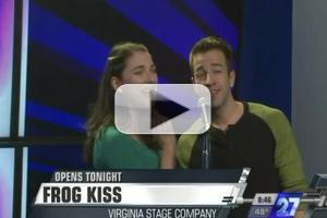 STAGE TUBE: Stars of Virginia Stage's Broadway-Bound FROG KISS Perform on WGNT