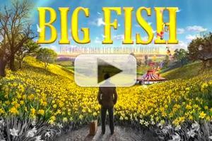 STAGE TUBE: TV Spot Released for Broadway-Bound BIG FISH